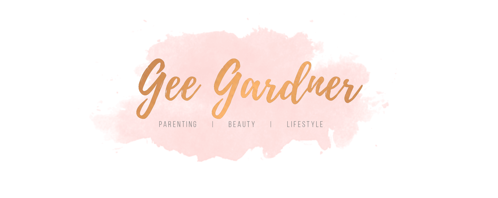 Gee Gardner - Parenting, Beauty & Lifestyle Blog