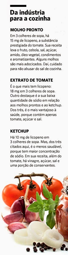 O extrato de tomate é o que tem mais licopeno, 18 mg em 3 colheres de sopa...