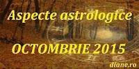 Aspecte astrologice în horoscopul octombrie 2015