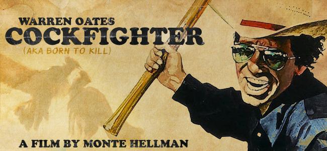 MONEY INTO LIGHT: COCKFIGHTER (Monte Hellman, 1974)