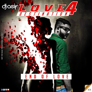 LOVE-DESTINATION-4-END-OF-LOVE-DJ-ASIF-DOWNLOAD-INDIANDJREMIX-MP3-REMIX-SONGS