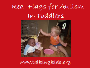 10 Red Flags In Special Education >> Child Talk Red Flags For Autism In Toddlers