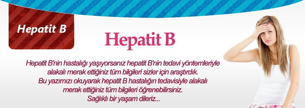 Hepatit B: Nedenleri, Belirtileri, Tanısı ve Tedavisi