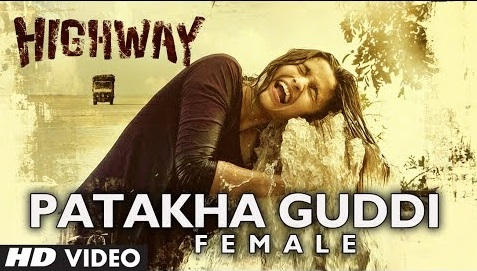 Patakha Guddi - Highway (2014) | A.R Rahman Watch Online