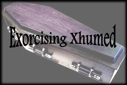 Exorcising Xhumed