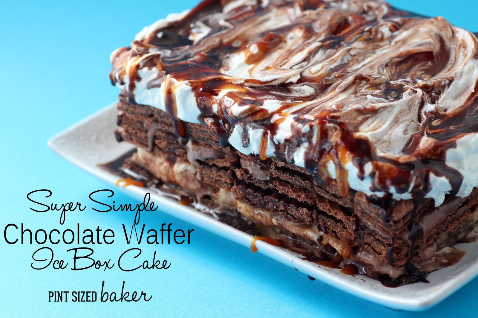 Chocolate Wafer Cookie Icebox Cake - Pint Sized Baker