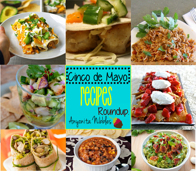 Anyonita Nibbles Cinco de Mayo Recipes Collage
