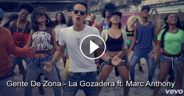 VIDEO - Gente De Zona - La Gozadera ft. Marc Anthony