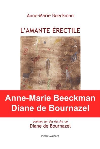 Anne-Marie BEECKMAN, L'AMANTE ÉRECTILE, Pierre MAINARD ÉDITEUR