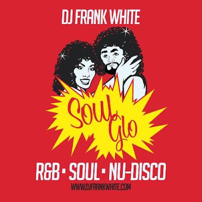 DJ Frank White - Soul Glo (2014)