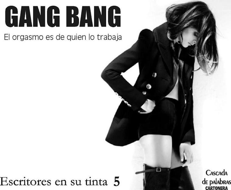 |GANG BANG|