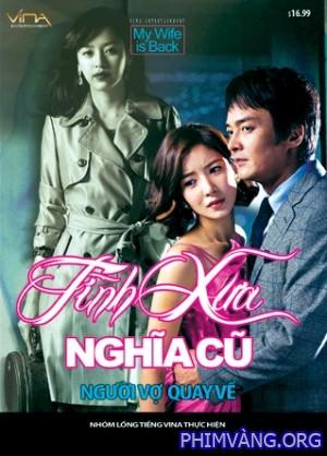 Tình Xưa Nghĩa Cũ - Wife Returns (2010) - Uslt - (116/116)
