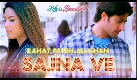 Sajna Ve (Life Is Beautiful) HD MP4 Video Song Download