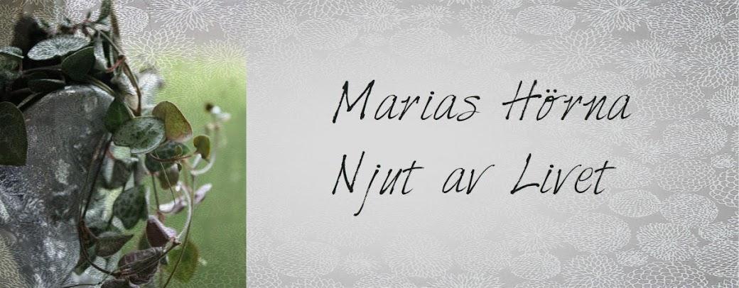Marias Hörna - Njut av livet  ♥