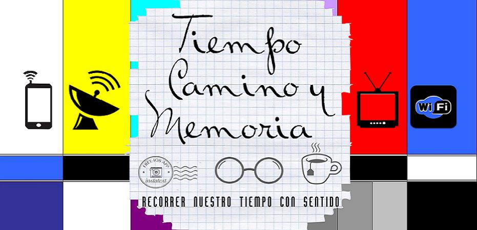 Tiempo Camino y Memoria