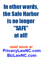 In other words, the Safe Harbor is no longer SAFE at all!