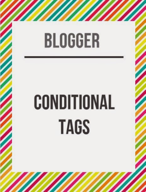 Daftar Conditional Tags Blogger dan Fungsinya