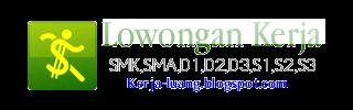 Lowongan Kerja Terbaru | SMK,SMA,D1,D2,D3,S1,S2,S3