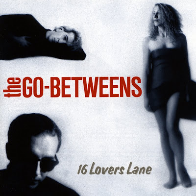 The Go Betweens - 16 Lovers Lane (FLAC)