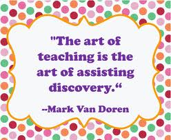 Teaching is the art of assisting discovery