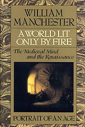 william manchester a world lit only by fire