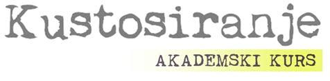 """Akademski kurs KUSTOSIRANJE: Tehnologija izložbenog procesa/ realizacija projekta - """"stvaran svet"""""""