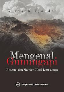 Mengenal Gunung Api: Bencana Dan Manfaat Hasil Letusannya