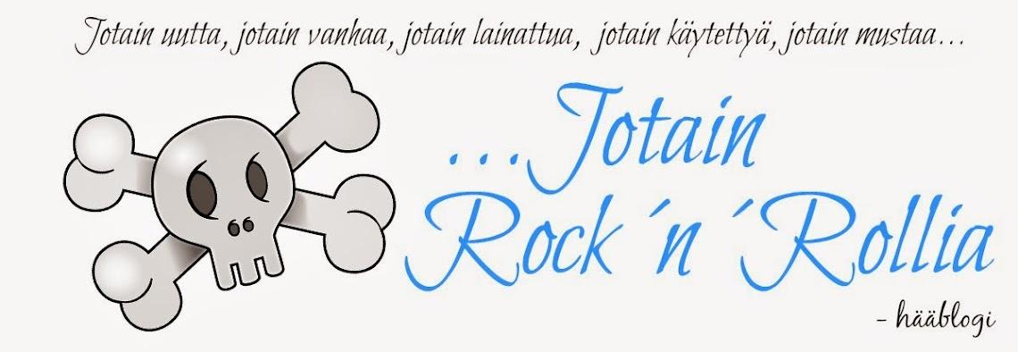 ...jotain Rock ´n´ Rollia