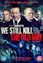 We Still Kill the Old Way (2014) 720p WEB-DL