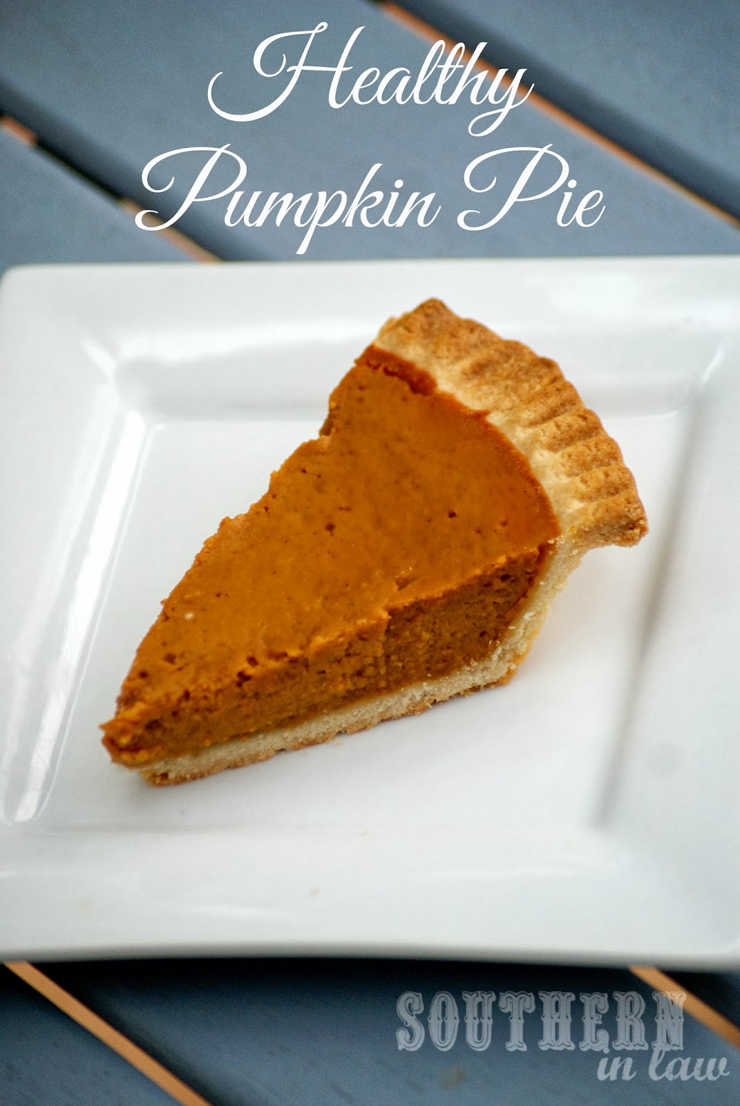 Southern In Law: Healthy Pumpkin Pie Recipe