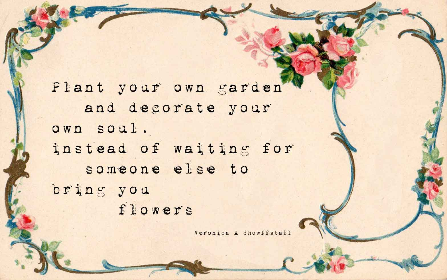 Decorate your garden enhance your soul inspirational quote for Garden design quotations