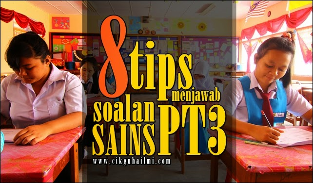 8 Tips Menjawab Soalan Sains PT3