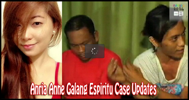 Justice for Anria Anne Galang Espiritu Case Updates: Three Suspects Were Arrested and One more on Hunt