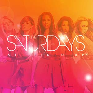 The Saturdays - All Fired Up Lyrics | Letras | Lirik | Tekst | Text | Testo | Paroles - Source: mp3junkyard.blogspot.com