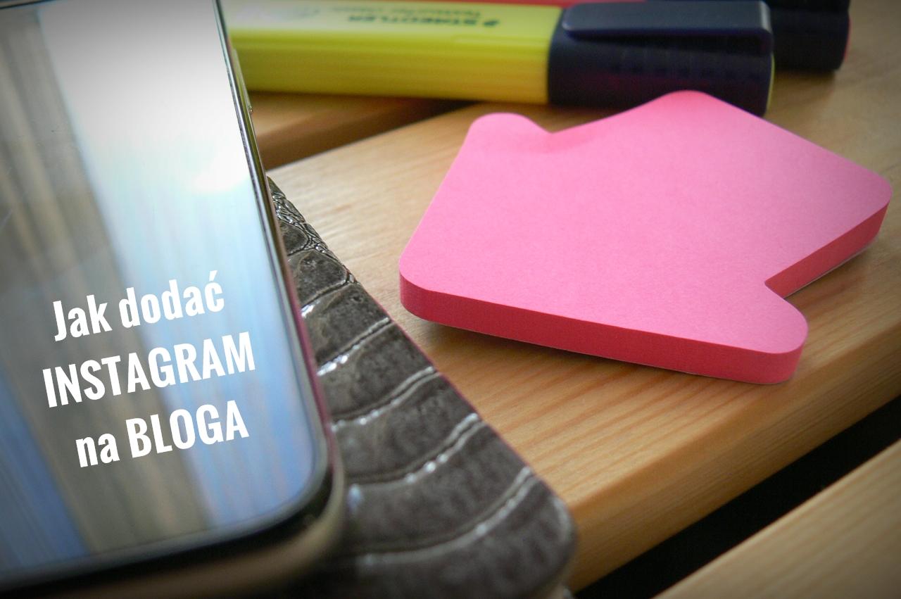 Jak dodać gadżet Intagrama na bloga?