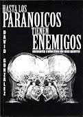 Hasta los paranoicos tienen enemigos