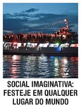 Social imaginativa: festeje em qualquer lugar do mundo sem gastar nada