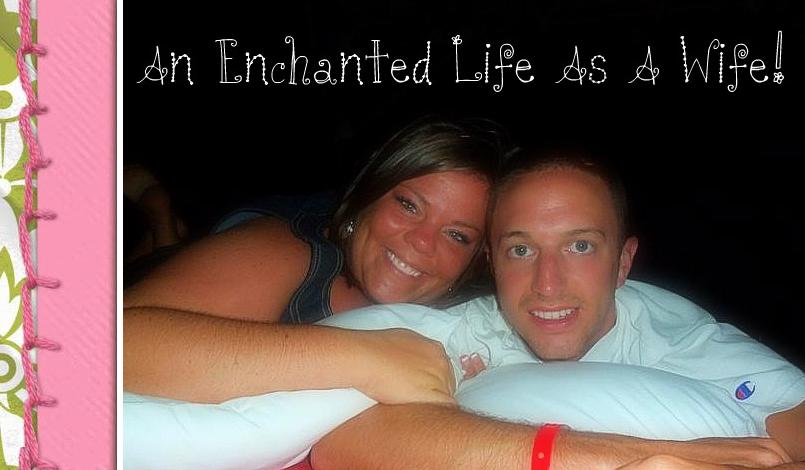 An Enchanted Life as a Wife!