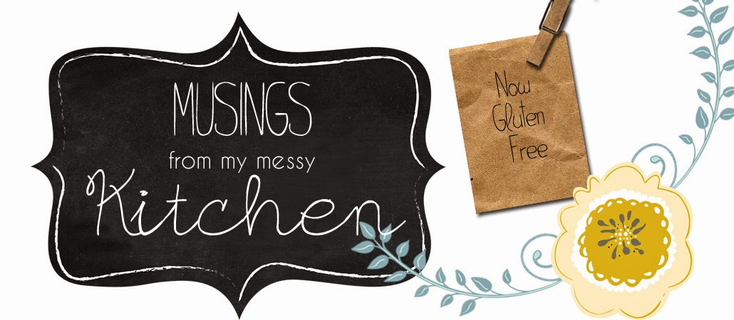 Musings from my Messy Kitchen