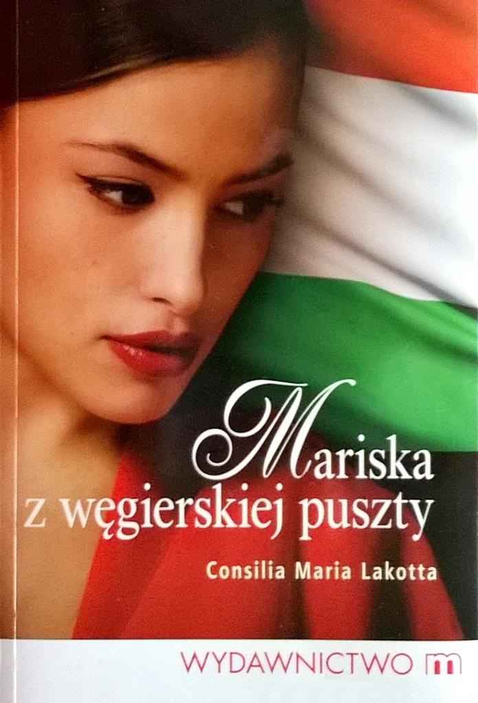 """Consilia Maria Lakotta """"Mariska z węgierskiej puszty"""""""