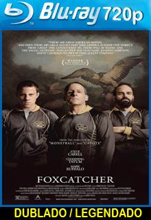 Assistir Foxcatcher Uma História que Chocou o Mundo Dublado