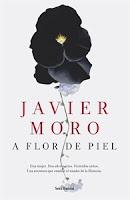 Ranking Semanal. Número 11: A flor de piel, de Javier Moro.