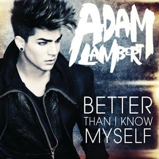 Adam Lambert - Better Than I Know Myself Lyrics