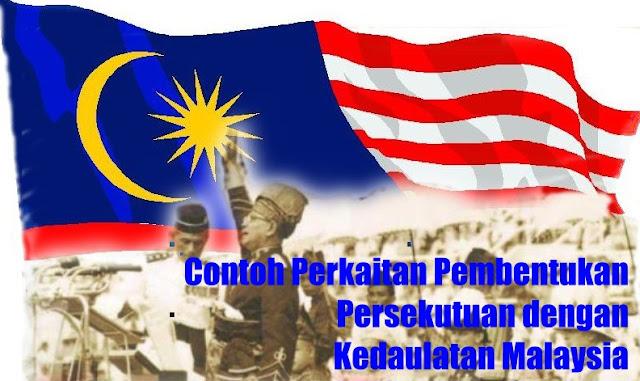 Contoh Perkaitan Pembentukan Persekutuan dengan Kedaulatan Malaysia