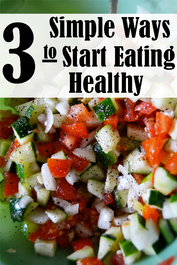 Flashback Summer - Tidbits from Aria: 3 Simple Ways to Start Eating Healthy