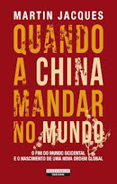 «QUANDO A CHINA MANDAR NO MUNDO» de Martin Jacques