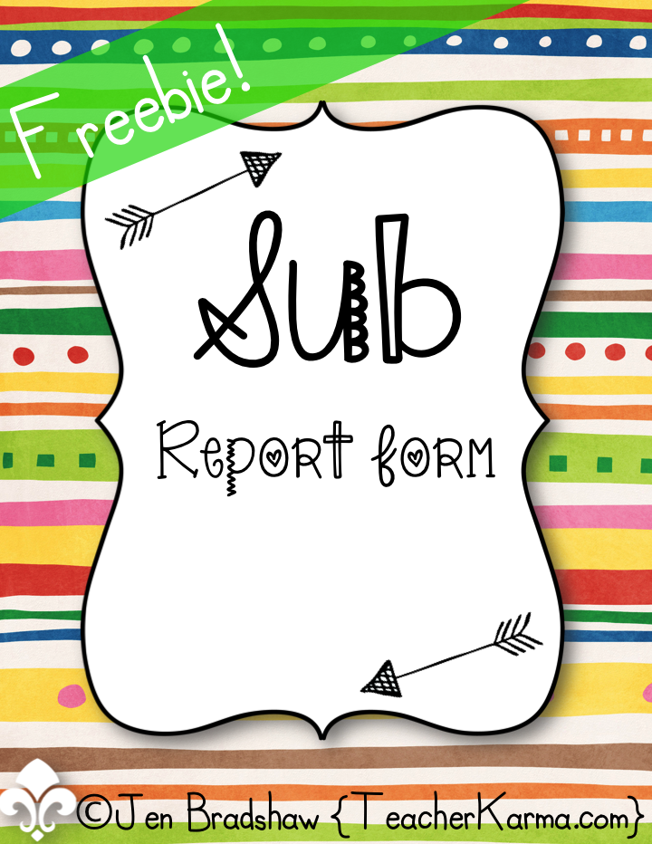 FREE Sub Report to use when you have to be out of your classroom.  TeacherKarma.com
