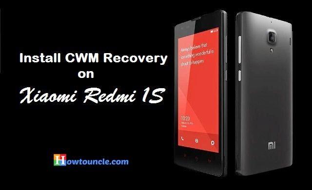 Install CWM Recovery, Xiaomi Redmi 1S, Install CWM Recovery on Xiaomi, Xiaomi Redmi 1S smartphone, Redmi 1S phone