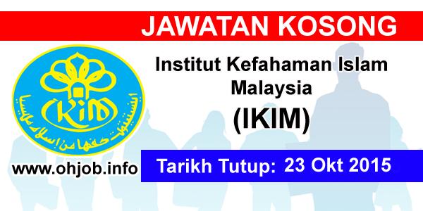 Jawatan Kerja Kosong Institut Kefahaman Islam Malaysia (IKIM) logo www.ohjob.info oktober 2015