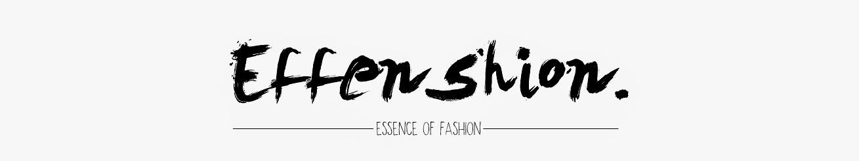 Effenshion... essence † fashion